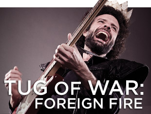Tug Of War: Foreign Fire