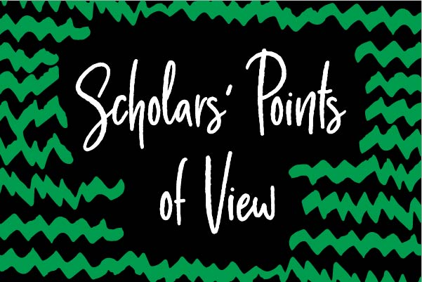 Scholars' Points of View