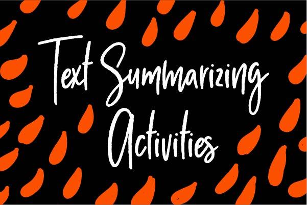 Text Summarizing Activities