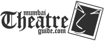 Mumbai Theatre Guide